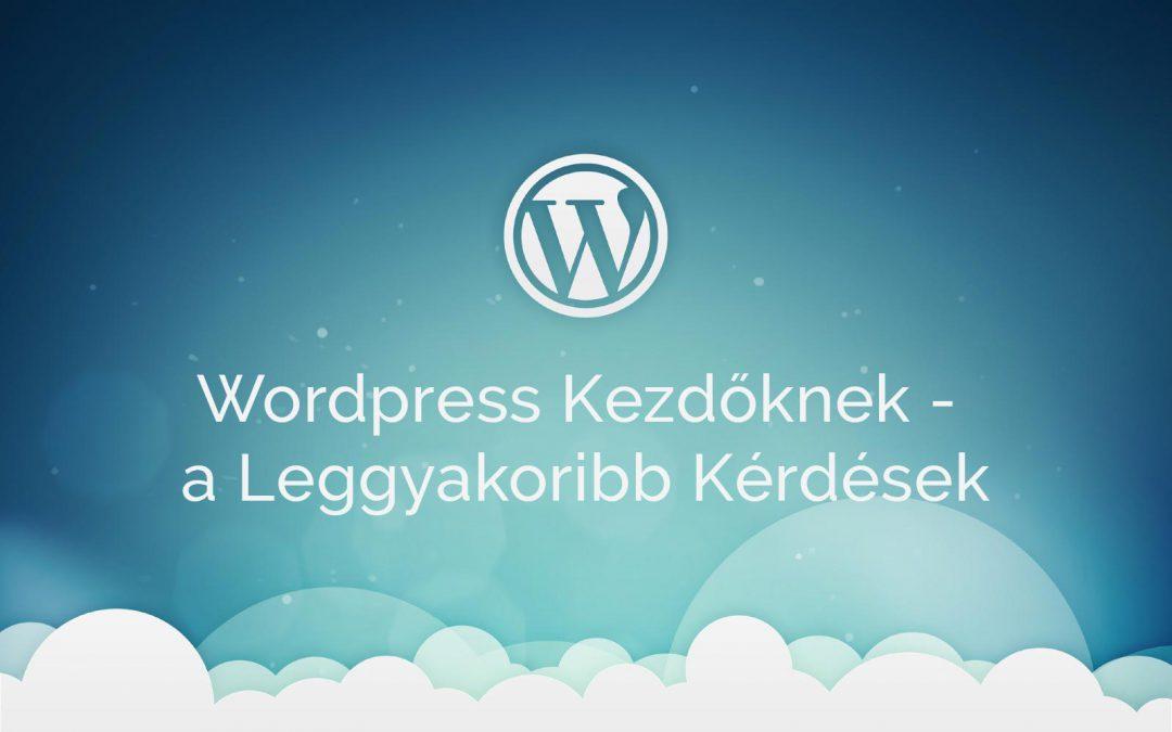 WordPress Használata Kezdőknek – a Leggyakoribb Kérdések