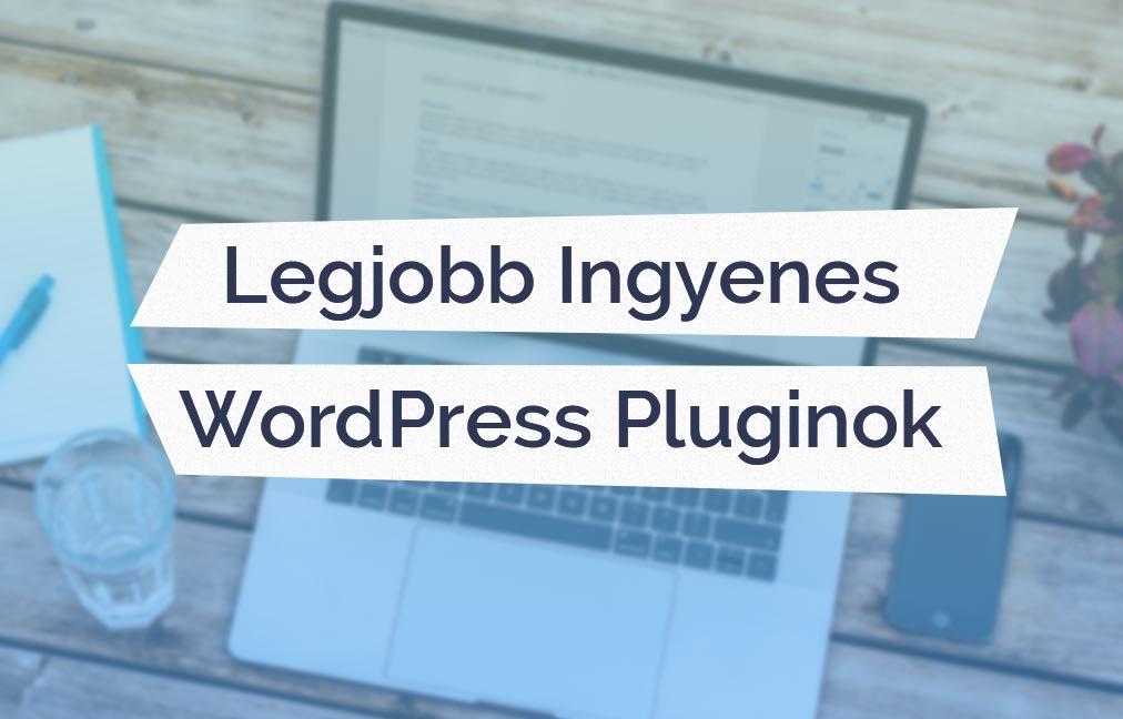 A Legjobb Ingyenes WordPress Bővítmények – 2018